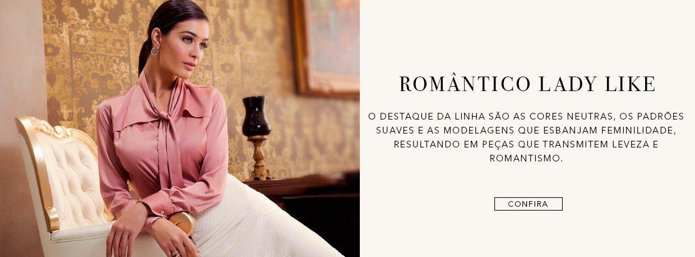 LINHA ROMÂNTICO LADY LIKE