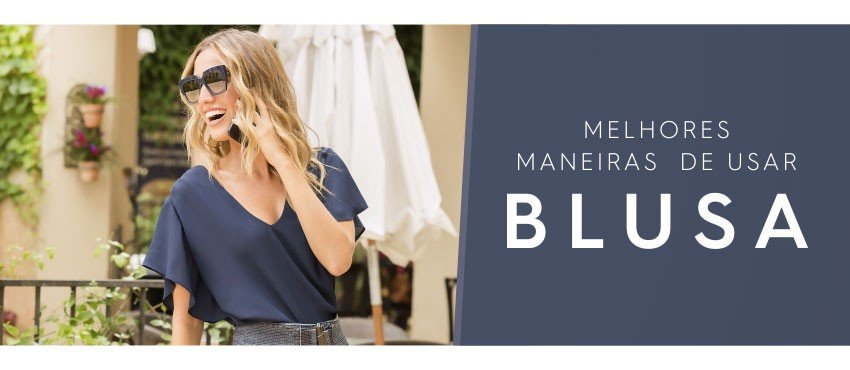 As melhores formas de usar Blusa Feminina